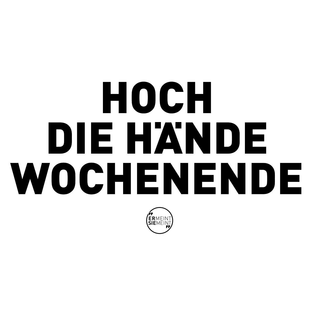 Hoch die Hände, Wochenende